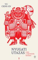 Könyv borító - Nyugati utazás 2. – avagy a majomkirály története