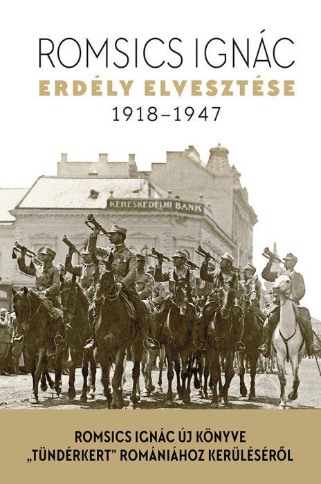 Könyv borító - Erdély elvesztése – 1918-1947