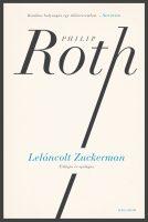 Könyv borító - Leláncolt Zuckerman – Trilógia és epilógus