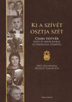Könyv borító - Ki a szívét osztja szét – Böjte Csaba élete és munkássága az édesanyja szemével