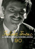 Könyv borító - A mindenség szerelmese – Juhász Ferenc 90