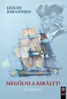 Könyv borító - Megölni a királyt! – La Fayette 1.