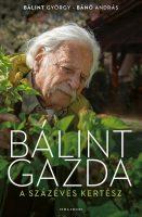 Könyv borító - Bálint gazda, a százéves kertész