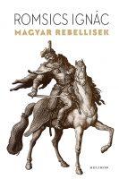 Könyv borító - Magyar rebellisek