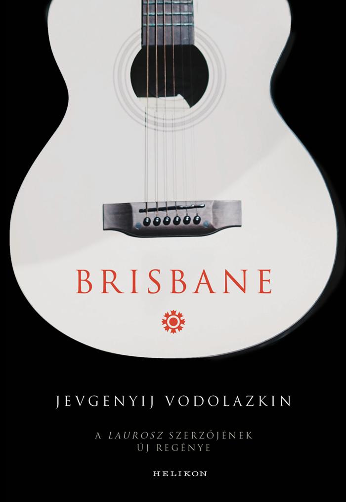 https://helikon.libricsoport.hu/wp-content/uploads/sites/5/2019/09/VodolazkinJ_Brisbane_72dpi.jpg