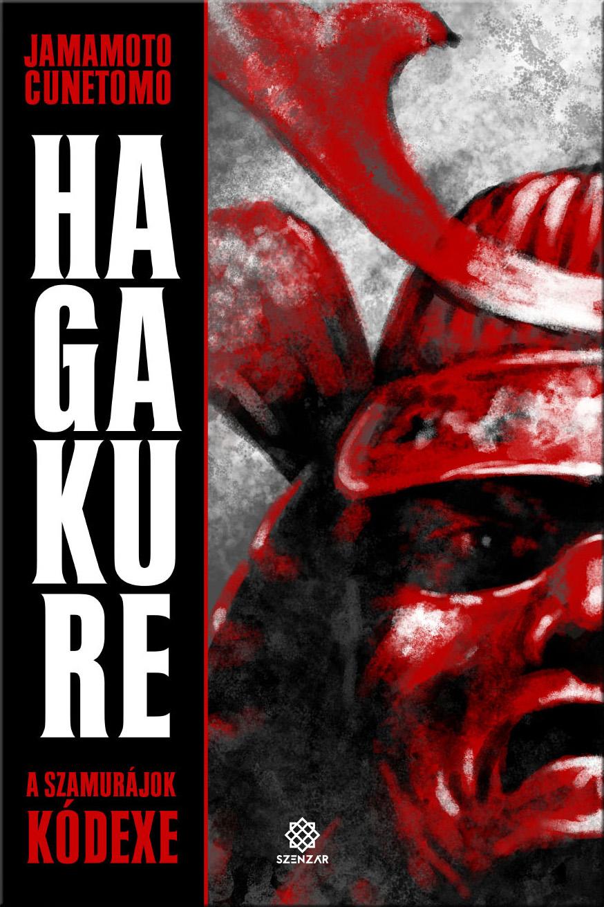 Jamamoto Cunetomo: Hagakure – A szamurájok kódexe