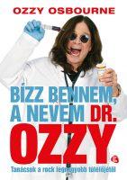 Könyv borító - Bízz bennem, a nevem dr. Ozzy – Tanácsok a rock legnagyobb túlélőjétől