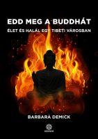 Könyv borító - Edd meg a Buddhát – Élet és halál egy tibeti városban