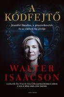 Könyv borító - A kódfejtő – Jennifer Doudna, a génszerkesztés és az emberi faj jövője